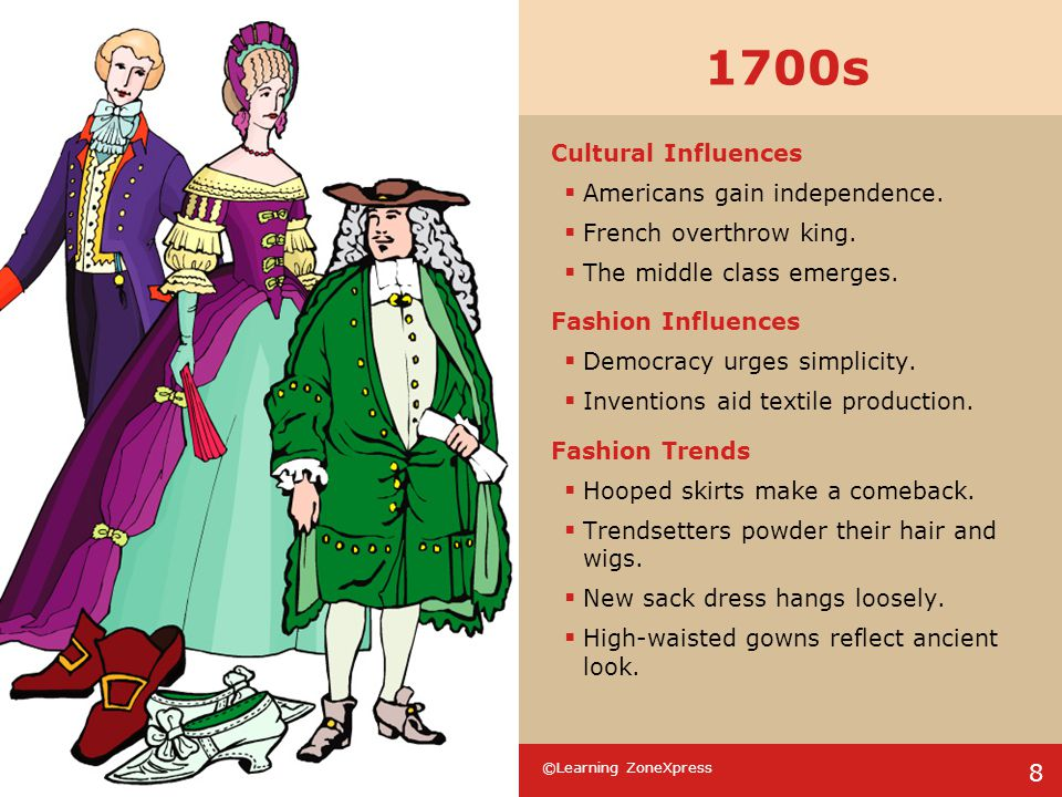 1700s Cultural Influences Americans gain independence.