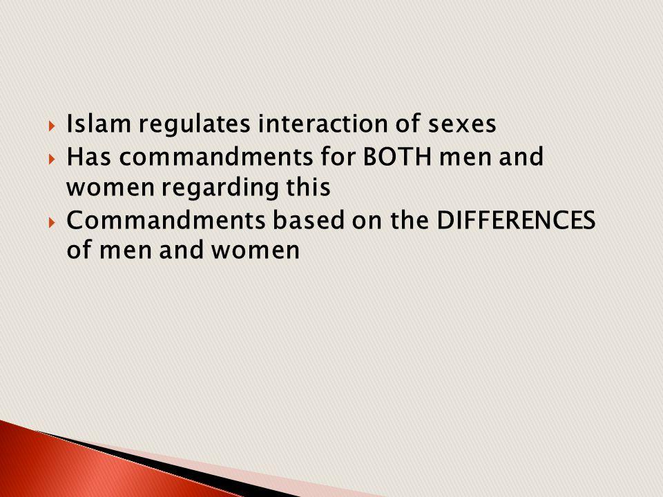 Islam regulates interaction of sexes