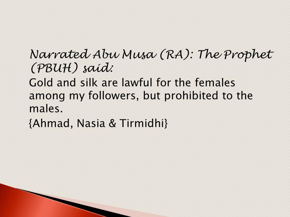 Narrated Abu Musa (RA): The Prophet (PBUH) said: