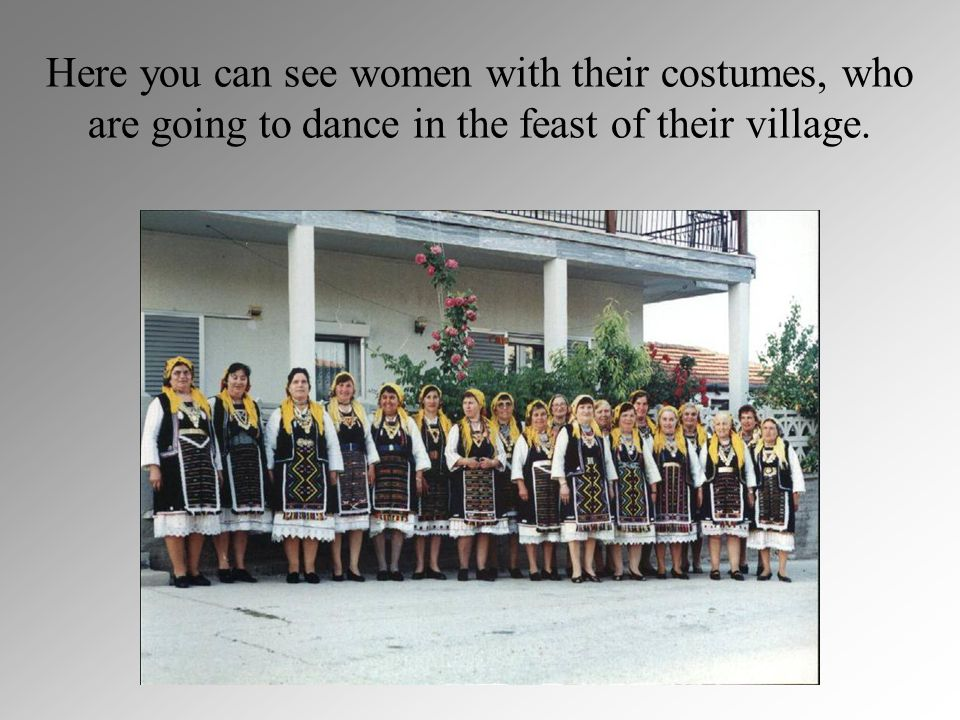 Here you can see women with their costumes, who are going to dance in the feast of their village.