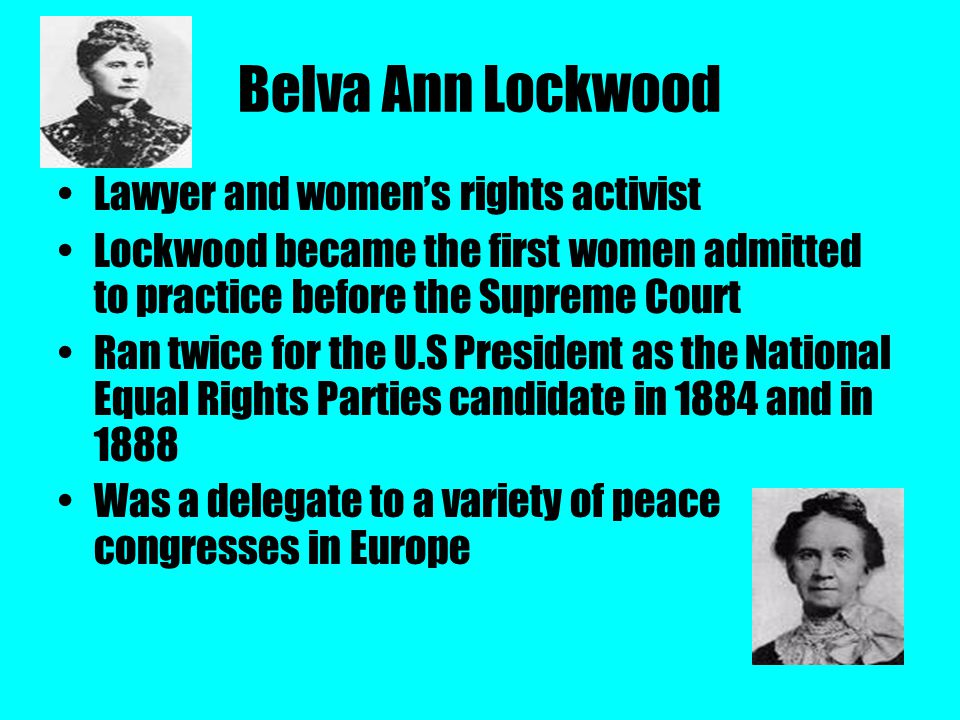 Belva Ann Lockwood Lawyer and women's rights activist