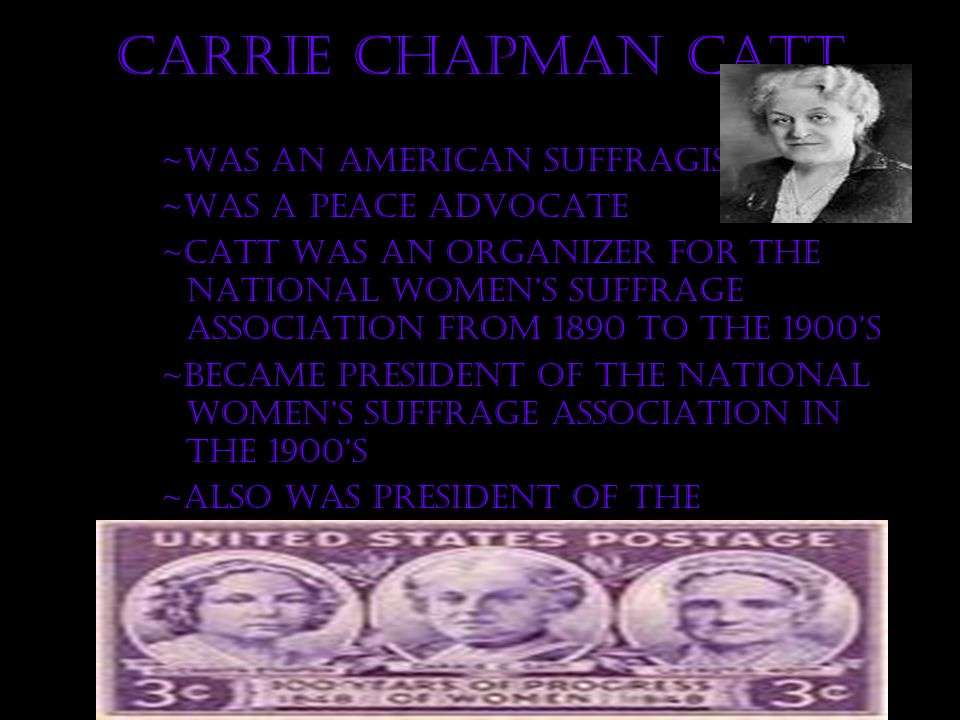 Carrie Chapman Catt ~Was an American Suffragist ~Was a Peace Advocate