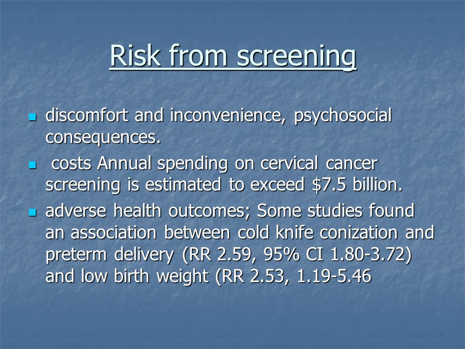 Risk from screening discomfort and inconvenience, psychosocial consequences.