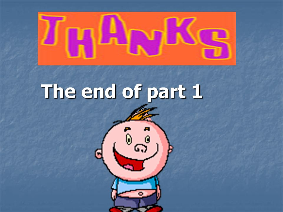 The end of part 1