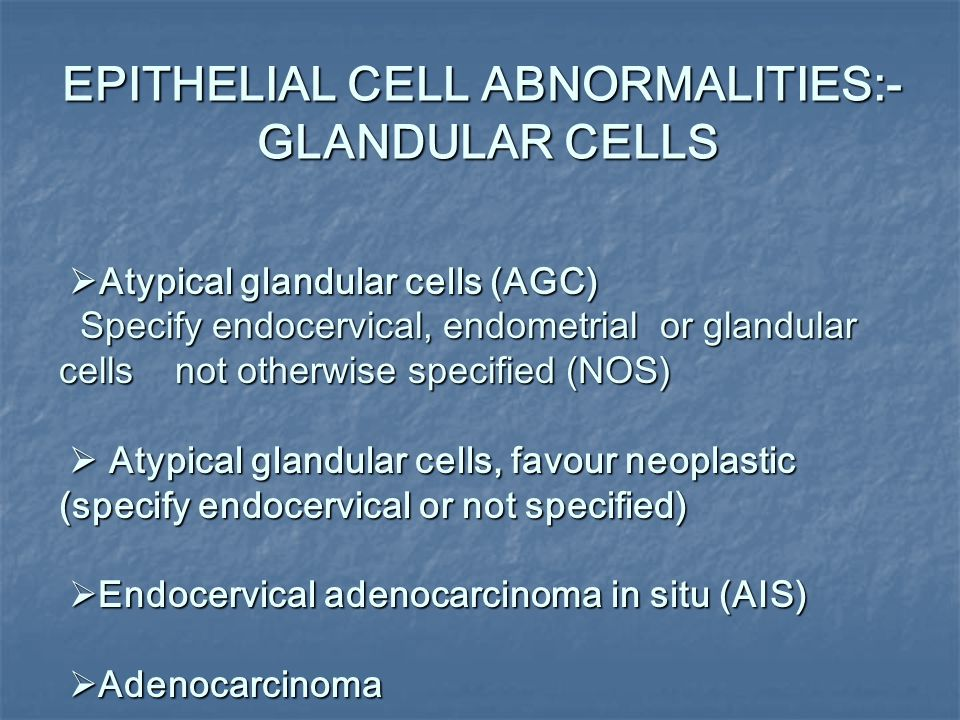 EPITHELIAL CELL ABNORMALITIES:- GLANDULAR CELLS