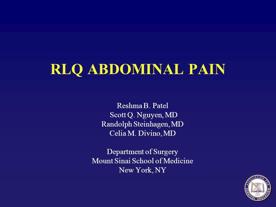 RLQ ABDOMINAL PAIN Reshma B. Patel Scott Q. Nguyen, MD