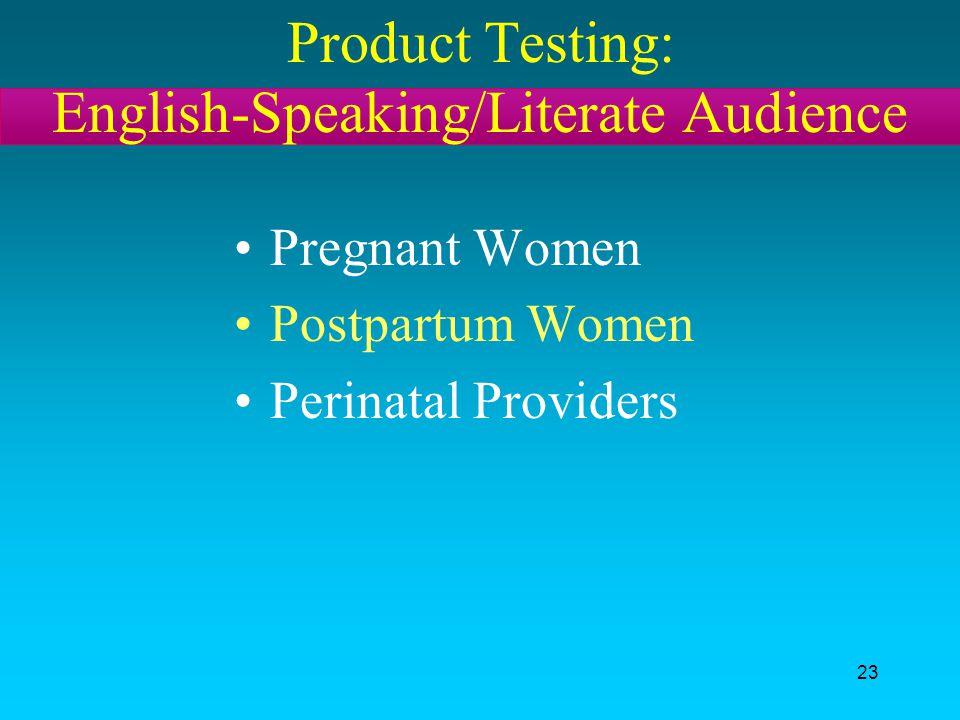 Product Testing: English-Speaking/Literate Audience