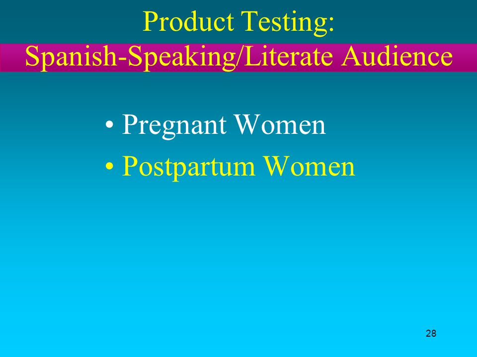 Product Testing: Spanish-Speaking/Literate Audience