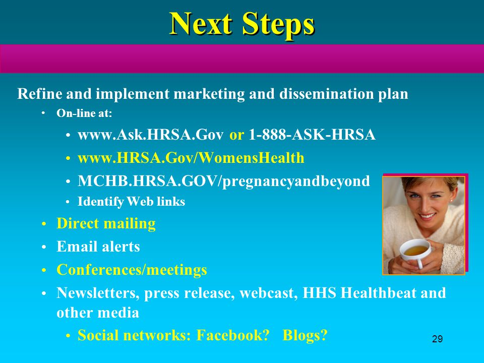 Next Steps Refine and implement marketing and dissemination plan