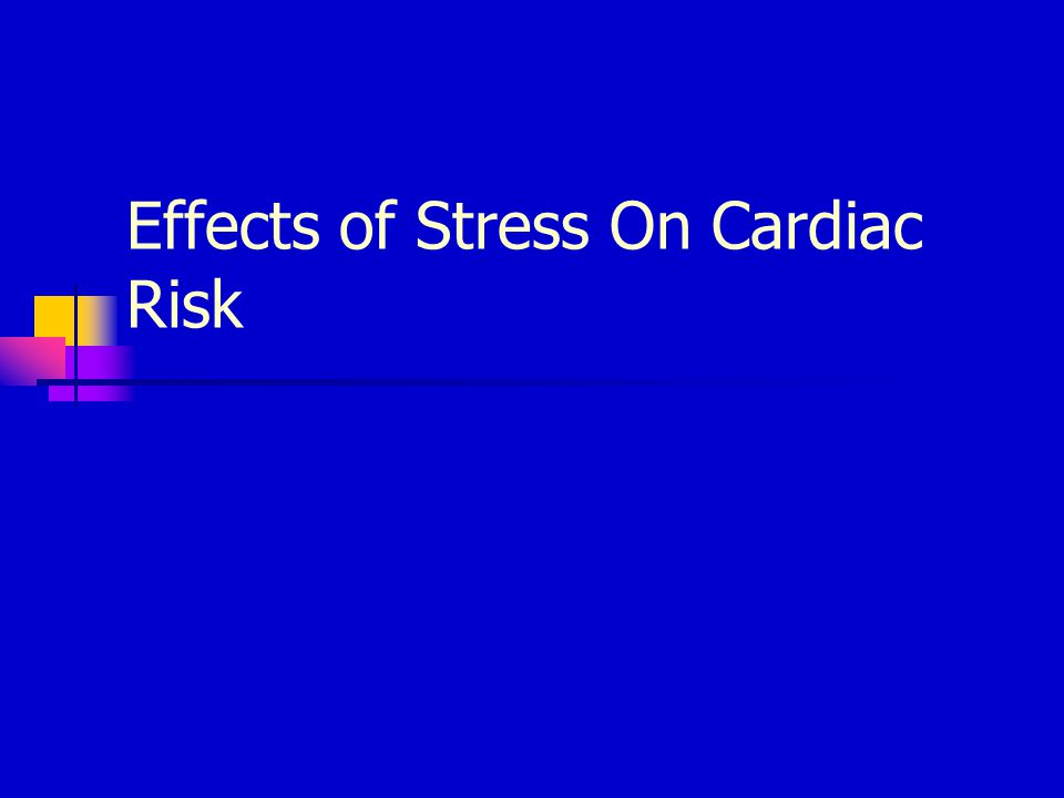 Effects of Stress On Cardiac Risk