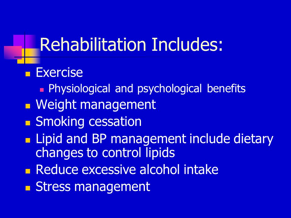 Rehabilitation Includes: