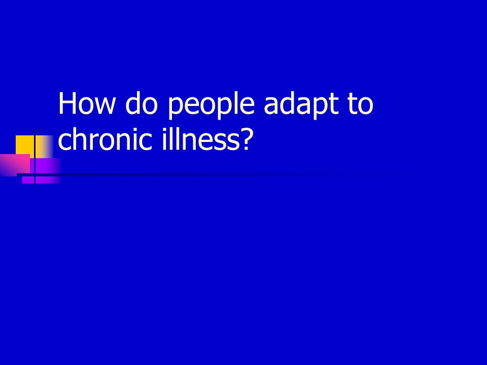 How do people adapt to chronic illness