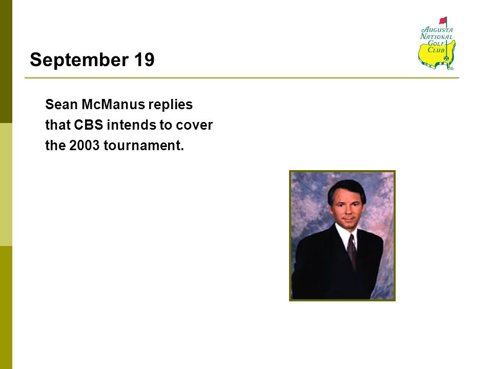 September 19 Sean McManus replies that CBS intends to cover