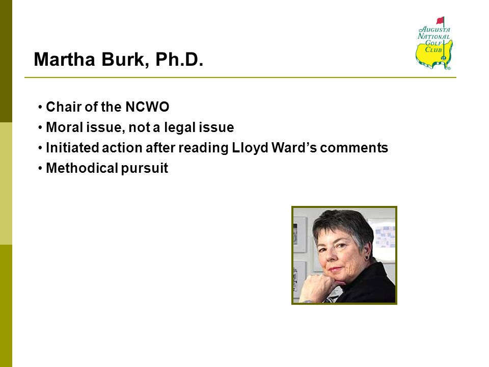 Martha Burk, Ph.D. Chair of the NCWO Moral issue, not a legal issue
