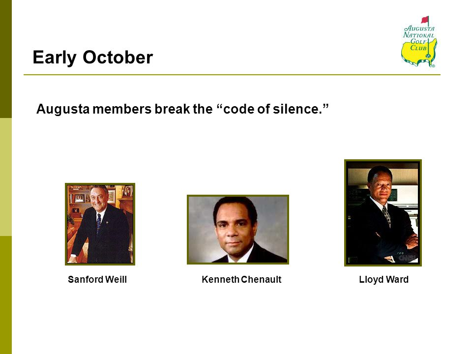 Early October Augusta members break the code of silence.