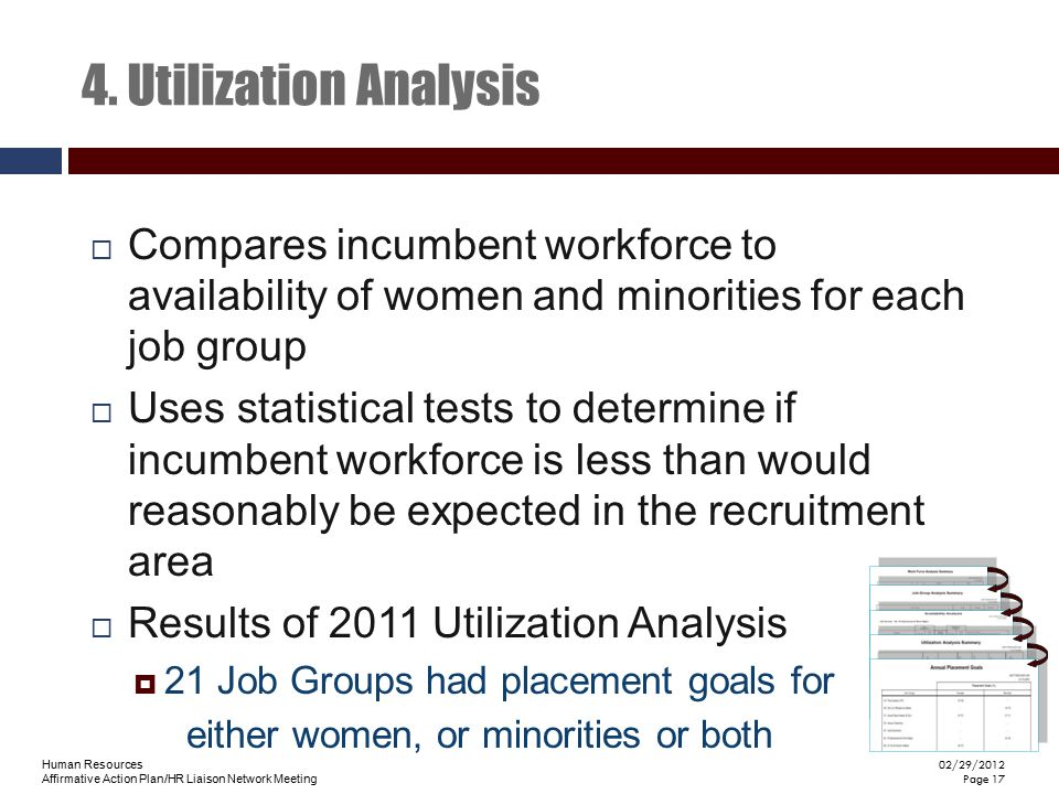 4. Utilization Analysis Compares incumbent workforce to availability of women and minorities for each job group.