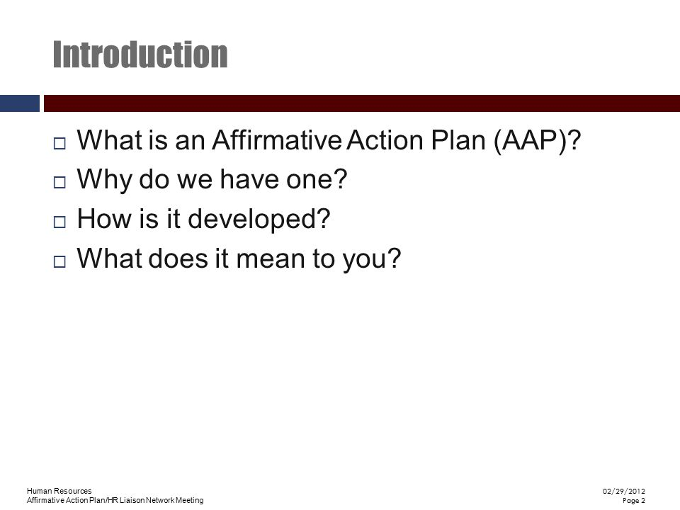 Introduction What is an Affirmative Action Plan (AAP)
