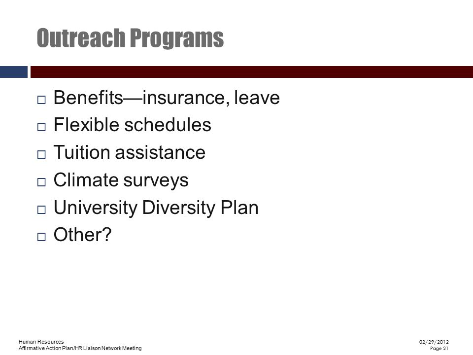Outreach Programs Benefits—insurance, leave Flexible schedules