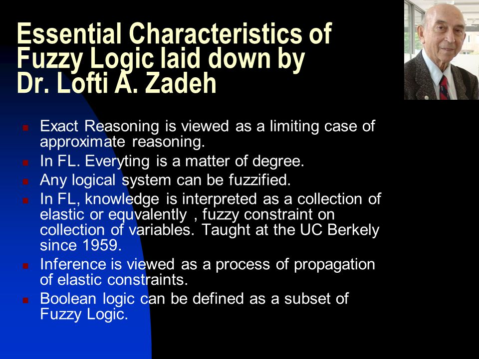 Essential Characteristics of Fuzzy Logic laid down by Dr. Lofti A