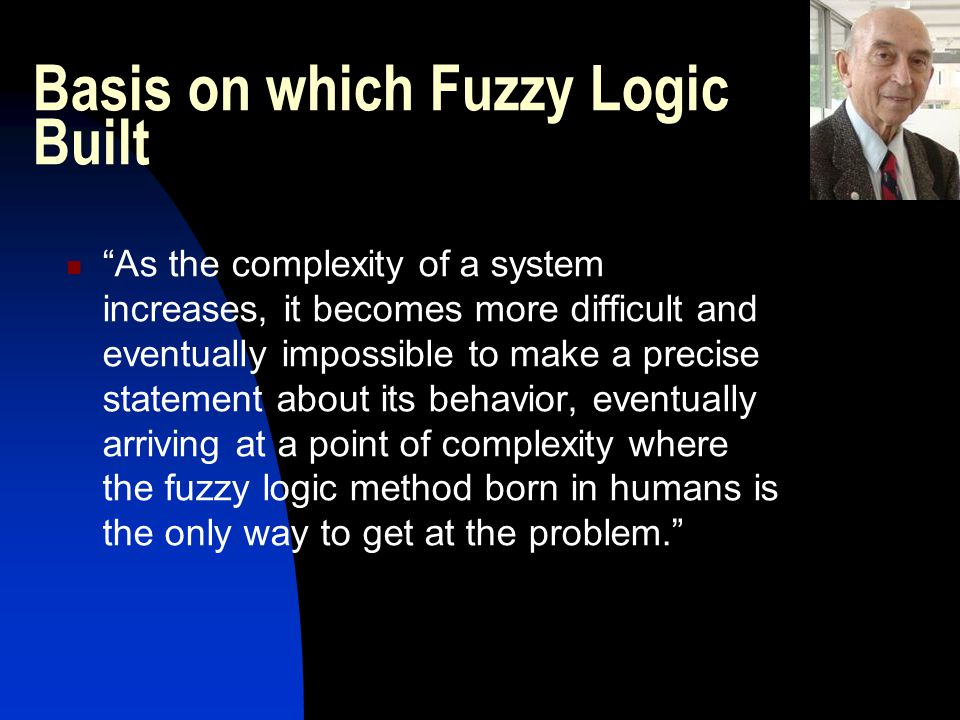 Basis on which Fuzzy Logic Built
