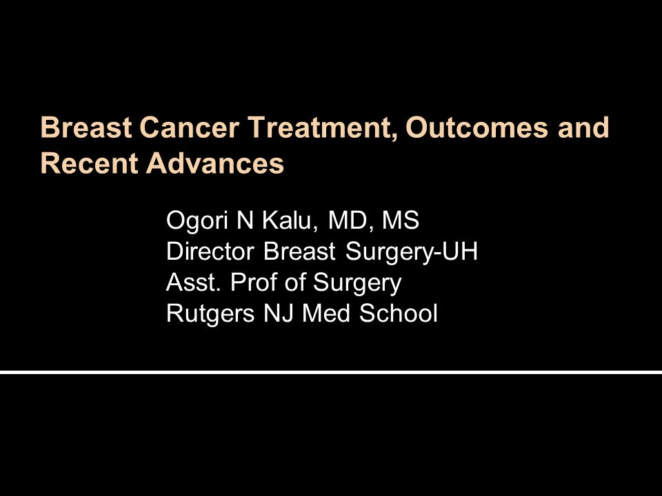 Breast Cancer Treatment, Outcomes and Recent Advances
