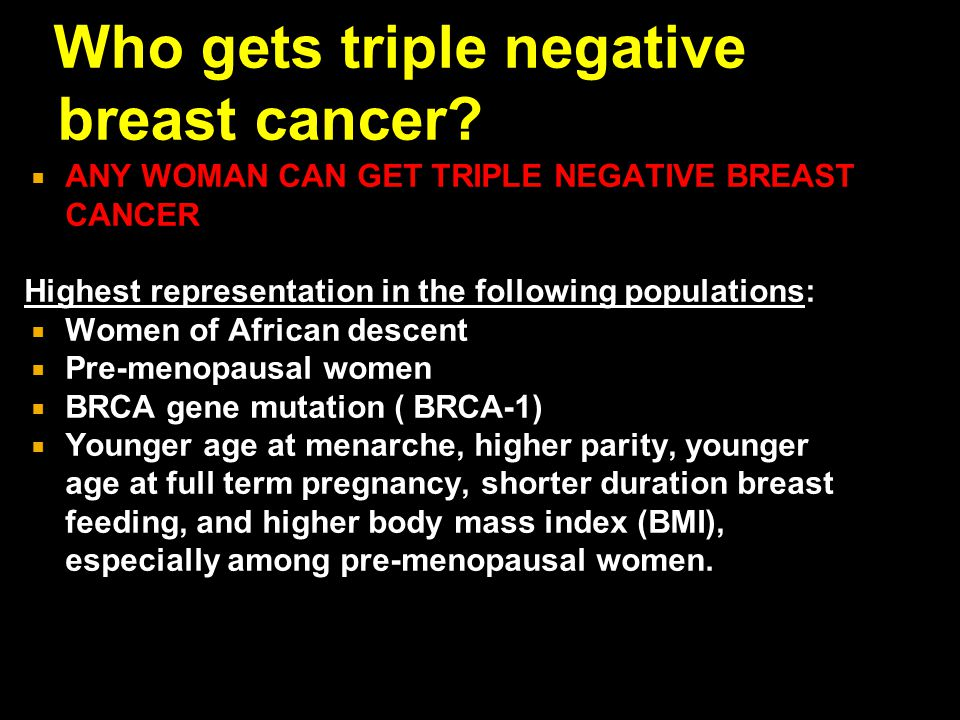 Who gets triple negative breast cancer