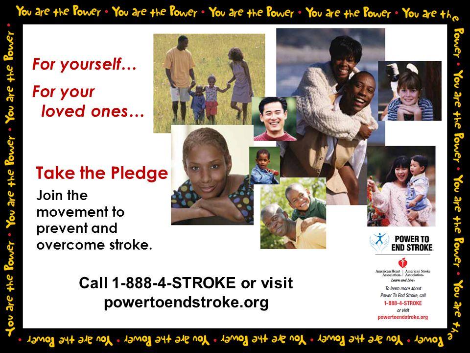 Call 1-888-4-STROKE or visit powertoendstroke.org
