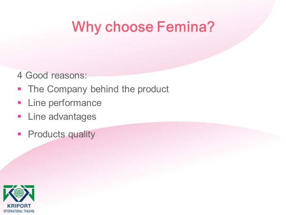 Why choose Femina 4 Good reasons: The Company behind the product
