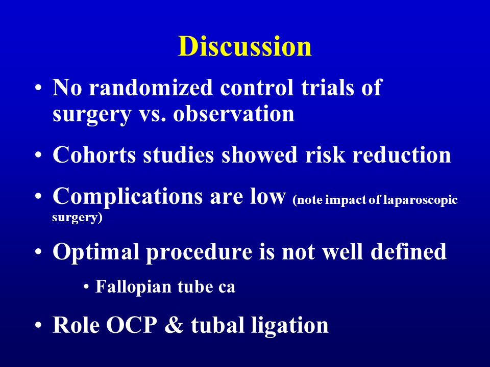 Discussion No randomized control trials of surgery vs. observation