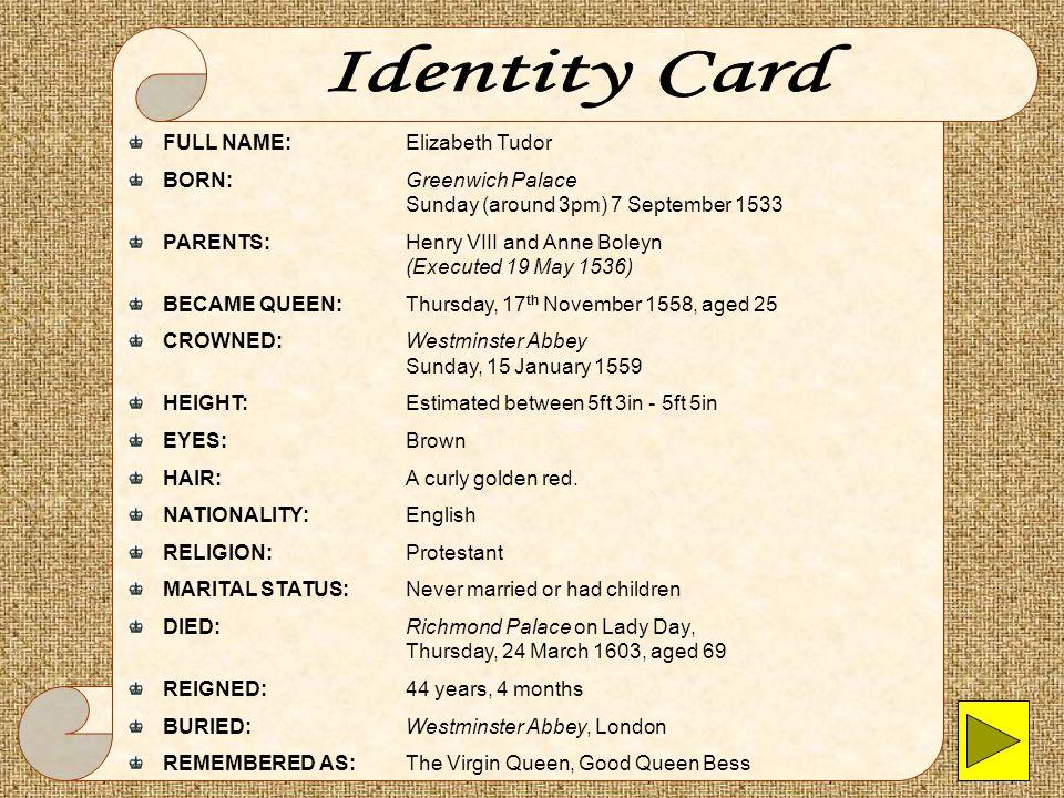Identity Card FULL NAME: Elizabeth Tudor