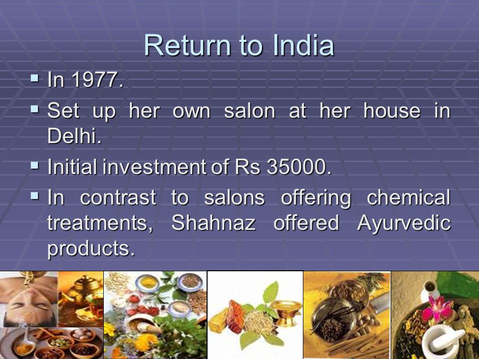 Return to India In 1977. Set up her own salon at her house in Delhi.