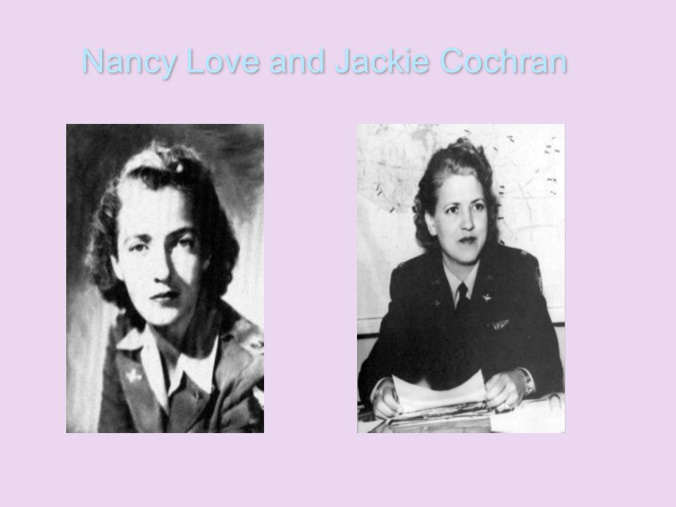 Nancy Love and Jackie Cochran