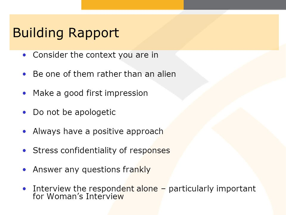 Building Rapport Consider the context you are in