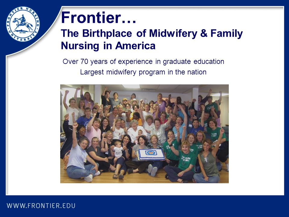 Frontier… The Birthplace of Midwifery & Family Nursing in America