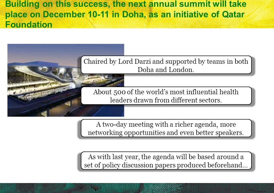 Chaired by Lord Darzi and supported by teams in both Doha and London.