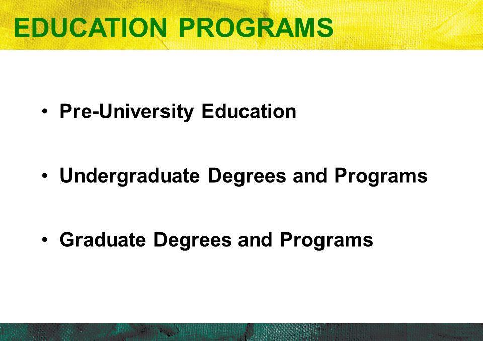 EDUCATION PROGRAMS Pre-University Education
