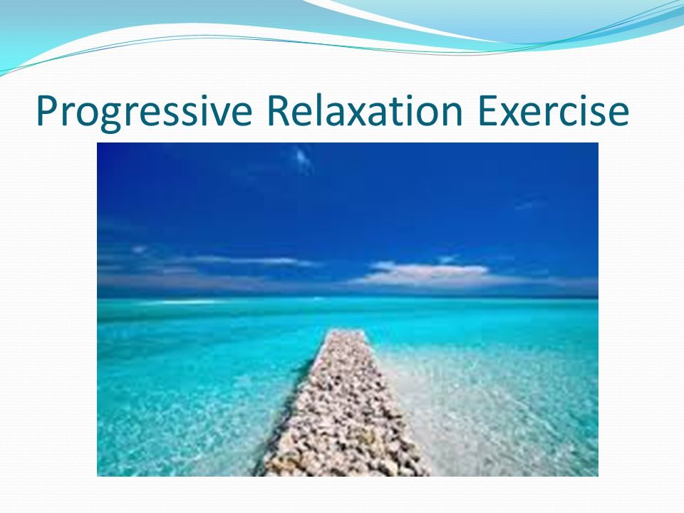Progressive Relaxation Exercise