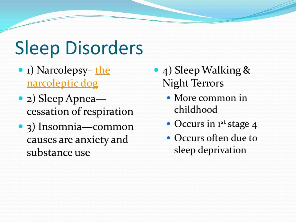 Sleep Disorders 1) Narcolepsy– the narcoleptic dog