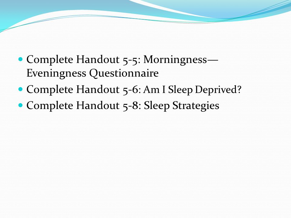 Complete Handout 5-5: Morningness—Eveningness Questionnaire