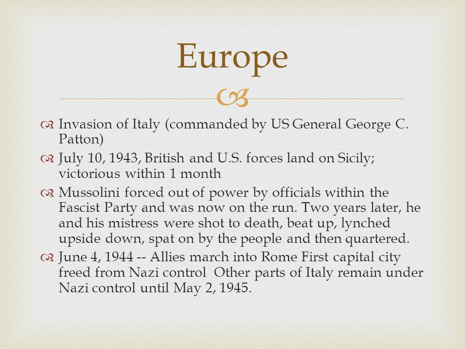 Europe Invasion of Italy (commanded by US General George C. Patton)