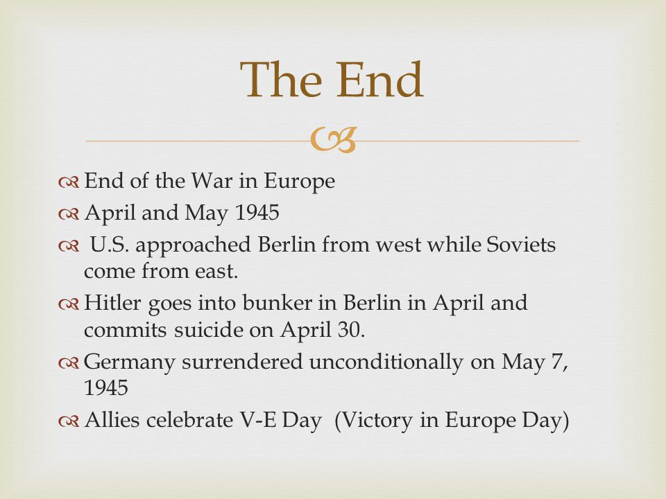 The End End of the War in Europe April and May 1945