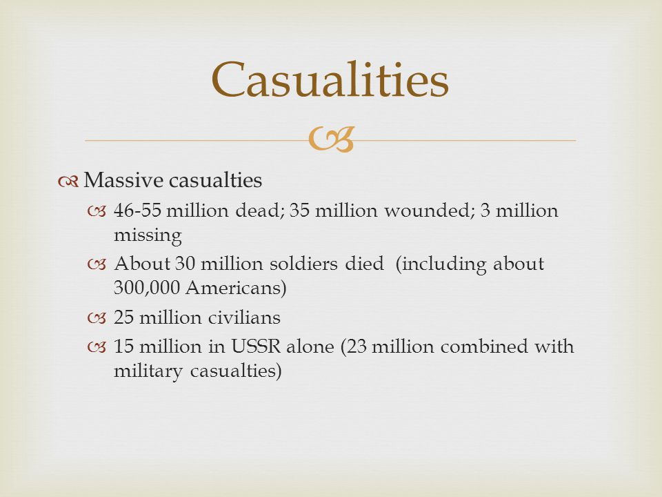 Casualities Massive casualties