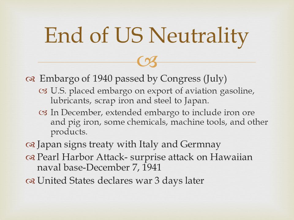 End of US Neutrality Embargo of 1940 passed by Congress (July)