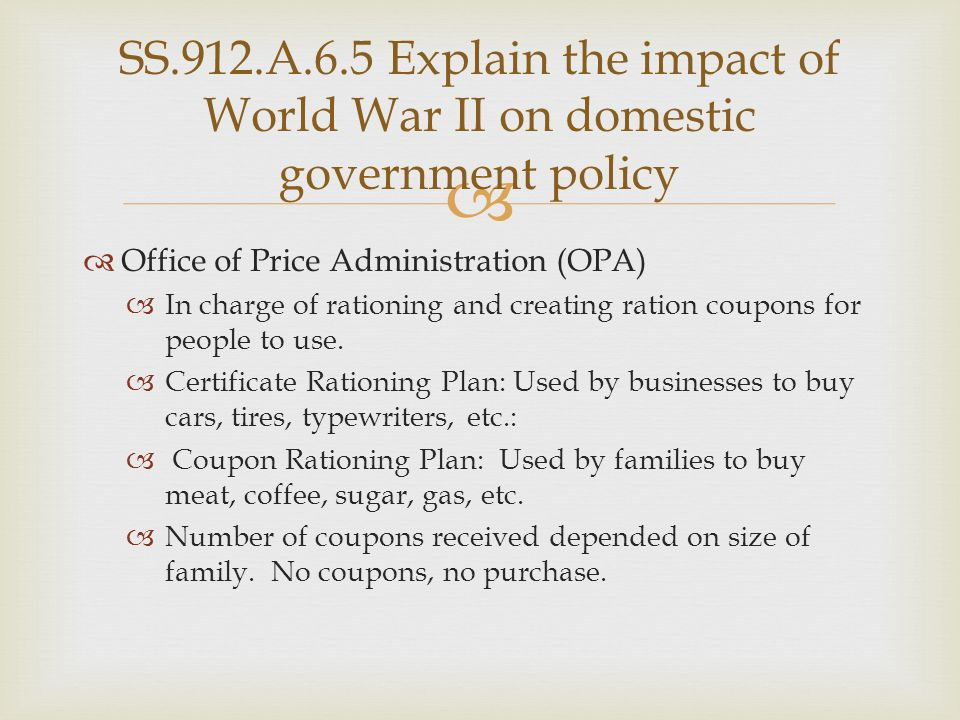 SS.912.A.6.5 Explain the impact of World War II on domestic government policy