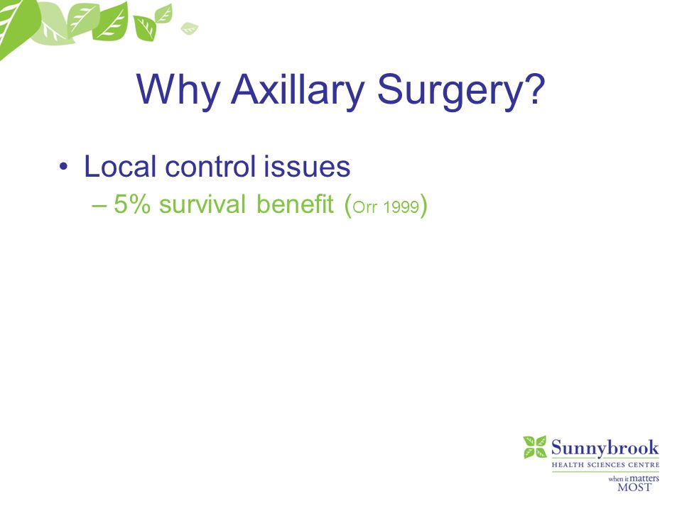 Why Axillary Surgery Local control issues