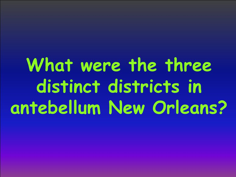 What were the three distinct districts in antebellum New Orleans
