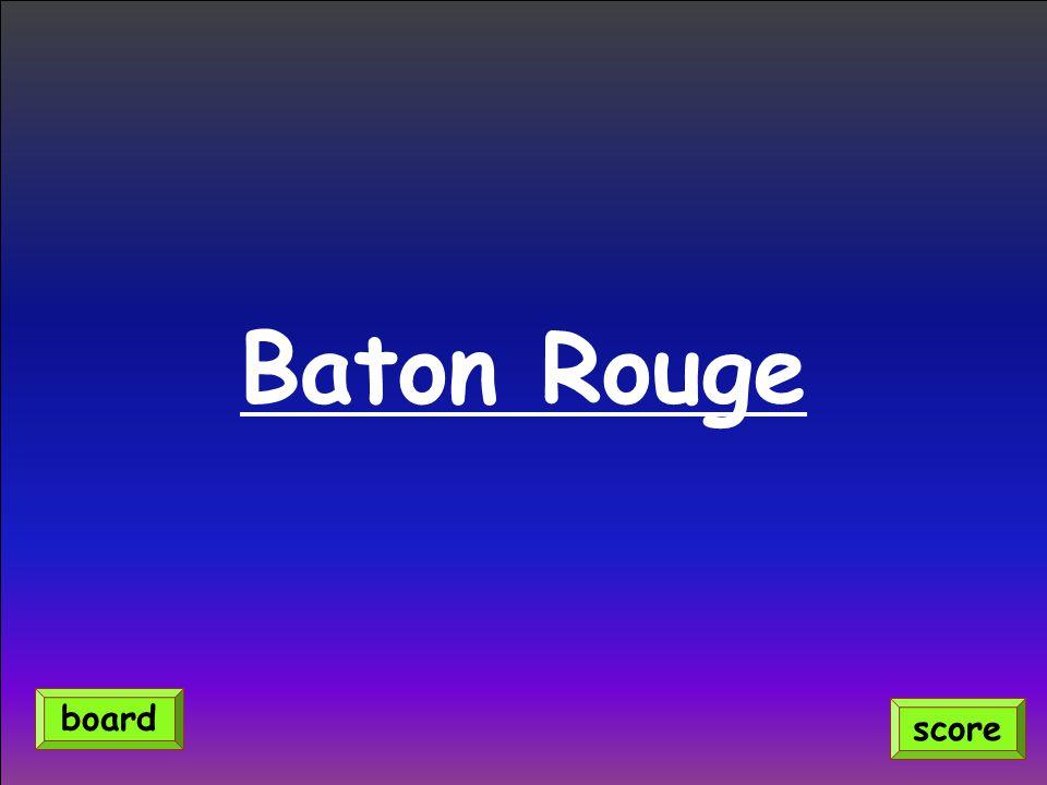 Baton Rouge board score