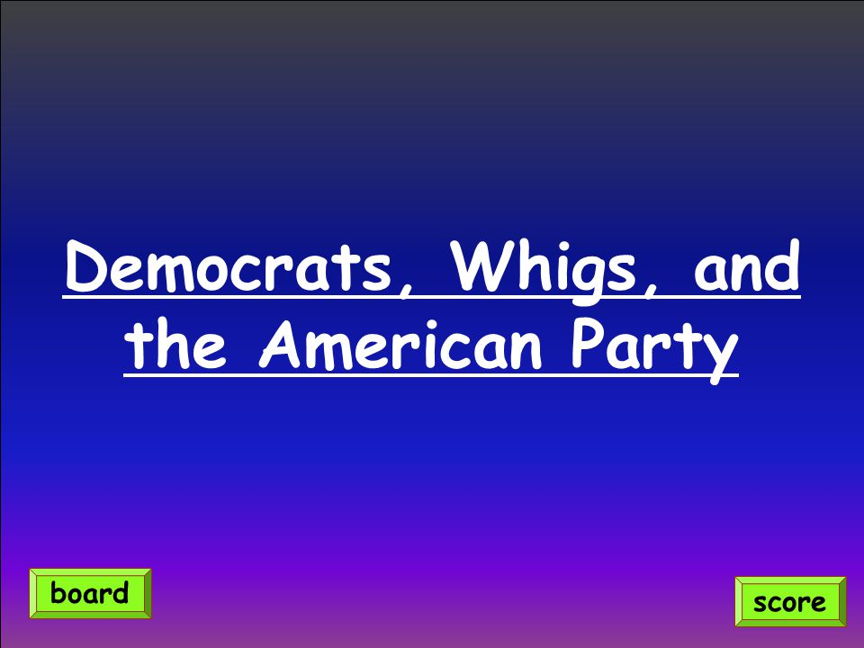Democrats, Whigs, and the American Party
