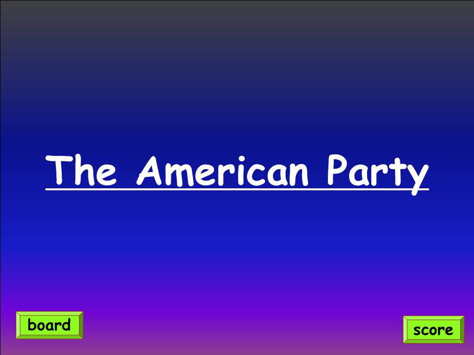 The American Party board score