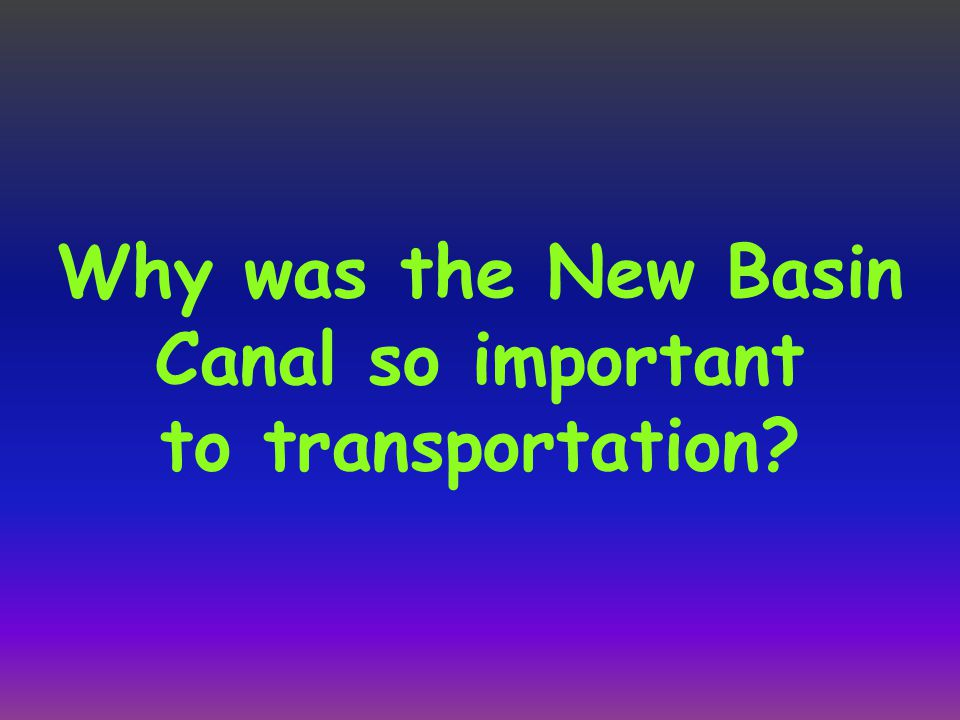 Why was the New Basin Canal so important to transportation